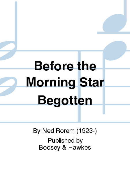 Before the Morning Star Begotten