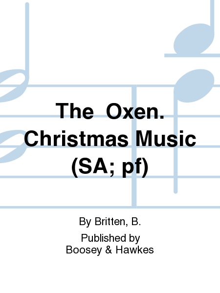 The  Oxen. Christmas Music (SA; pf)