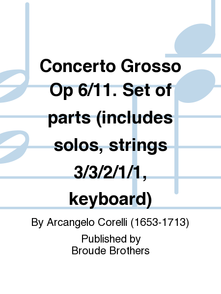 Concerto Grosso Op 6/11. Set of parts (includes solos, strings 3/3/2/1/1, keyboard)
