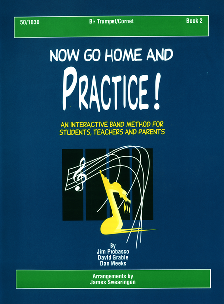 Now Go Home And Practice Book 2 Trumpet Cornet