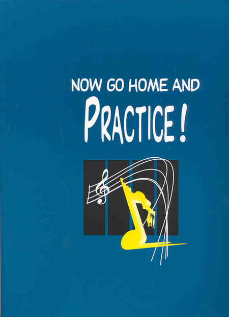 Folder - Now Go Home and Practice - Music Folder