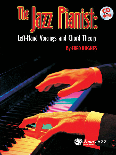 The Jazz Pianist: Left Hand Voicings and Chord Theory