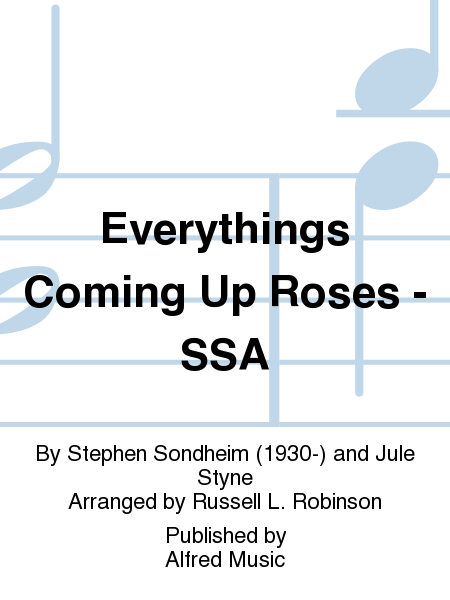 Everythings Coming Up Roses - SSA