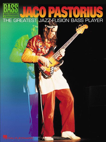 Jaco Pastorius - The Greatest Jazz-Fusion Bass Player
