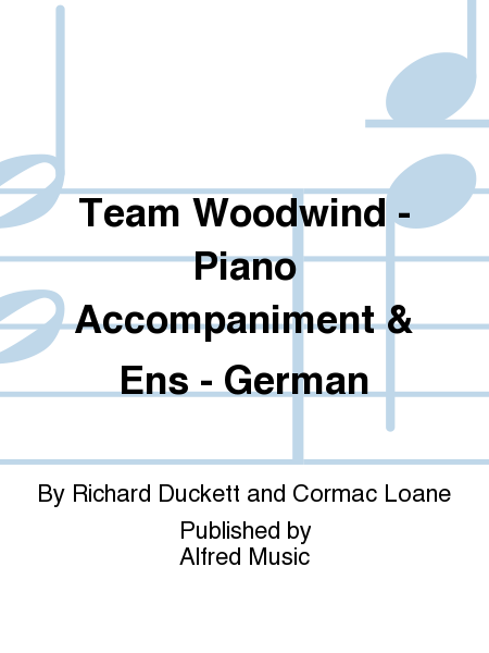 Team Woodwind -  Piano Accompaniment & Ens - German