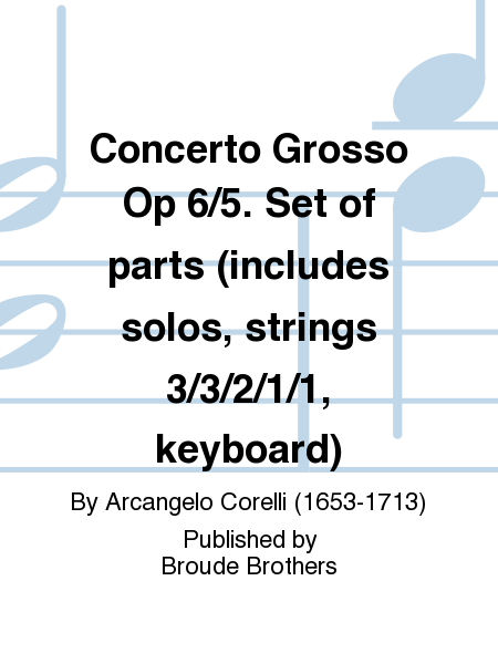 Concerto Grosso Op 6/5. Set of parts (includes solos, strings 3/3/2/1/1, keyboard)