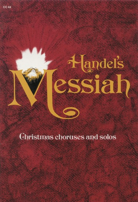 Handel's Messiah: Christmas Choruses and Solos