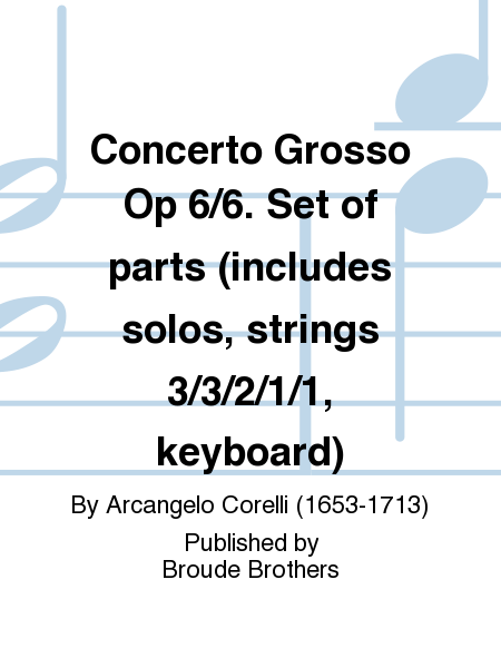Concerto Grosso Op 6/6. Set of parts (includes solos, strings 3/3/2/1/1, keyboard)