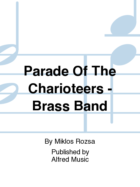 Parade Of The Charioteers - Brass Band