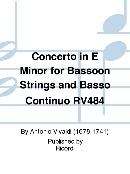 Concerto in E Minor for Bassoon Strings and Basso Continuo RV484