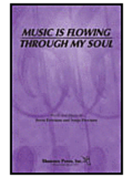 Music Is Flowing Through My Soul