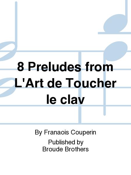 8 Preludes from L'Art de Toucher le clav