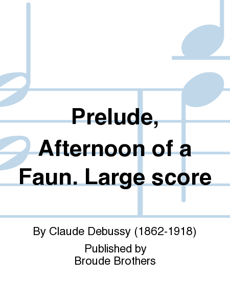 Prelude, Afternoon of a Faun. Large score