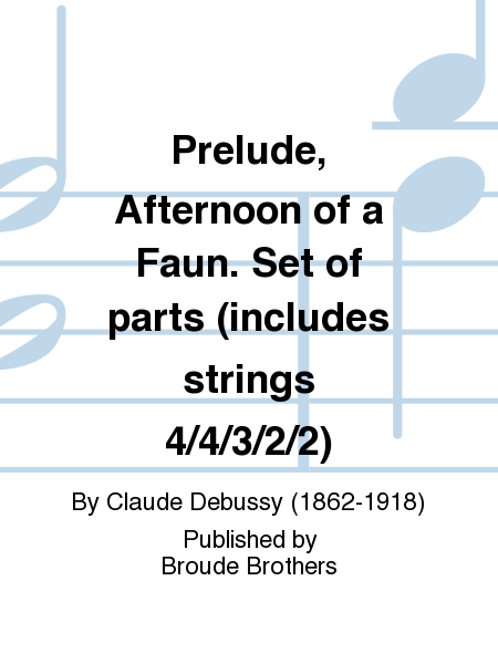 Prelude, Afternoon of a Faun. Set of parts (includes strings 4/4/3/2/2)