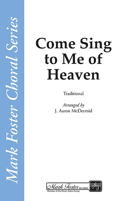 Come, Sing to Me of Heaven