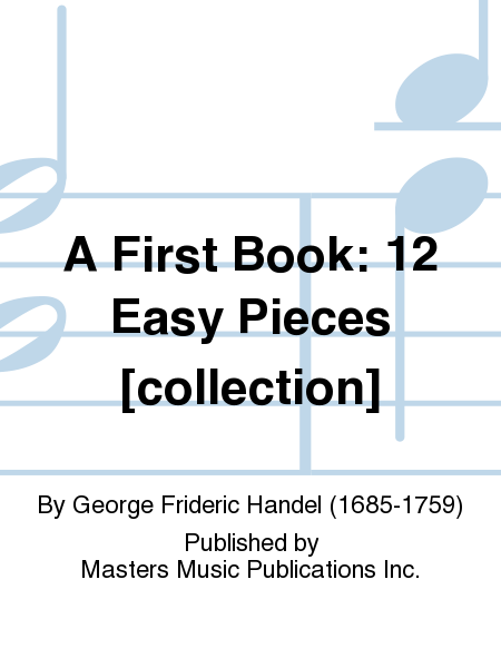 A First Book: 12 Easy Pieces [collection]