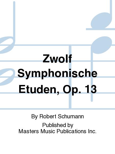 Zwolf Symphonische Etuden, Op. 13