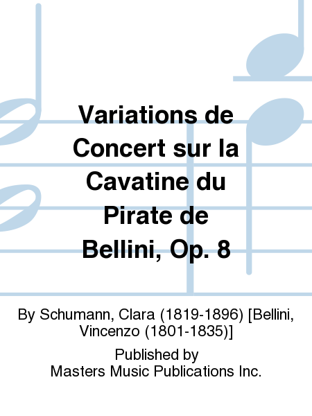 Variations de Concert sur la Cavatine du Pirate de Bellini, Op. 8