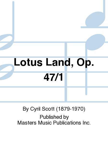 Lotus Land, Op. 47/1