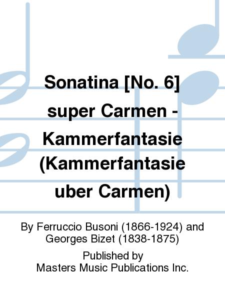 Sonatina [No. 6] super Carmen - Kammerfantasie (Kammerfantasie uber Carmen)