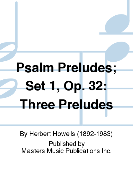 Psalm Preludes; Set 1, Op. 32: Three Preludes