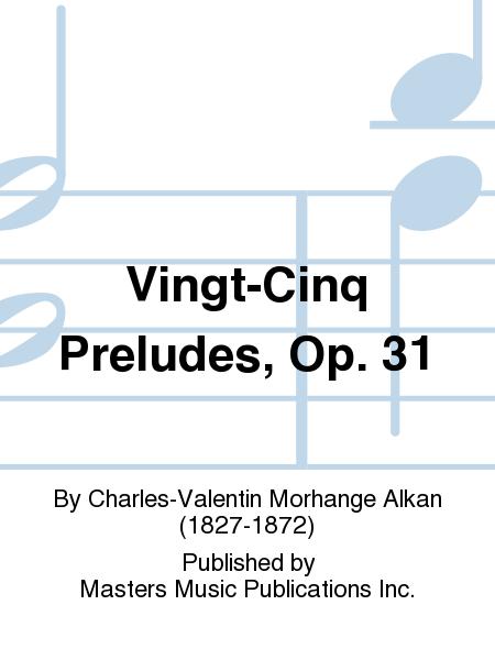 Vingt-Cinq Preludes, Op. 31