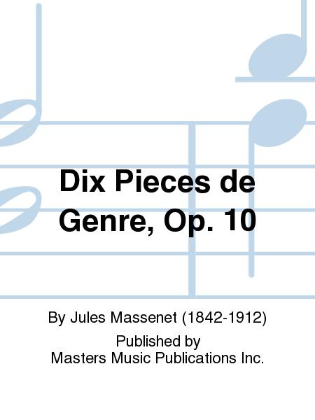 Dix Pieces de Genre, Op. 10