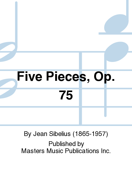 Five Pieces, Op. 75