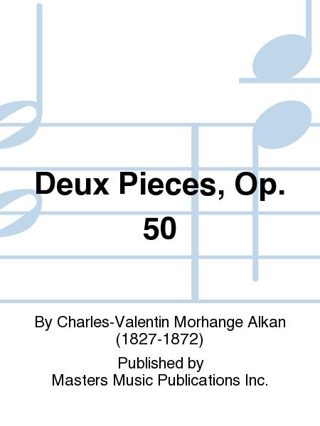 Deux Pieces, Op. 50
