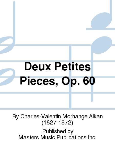 Deux Petites Pieces, Op. 60