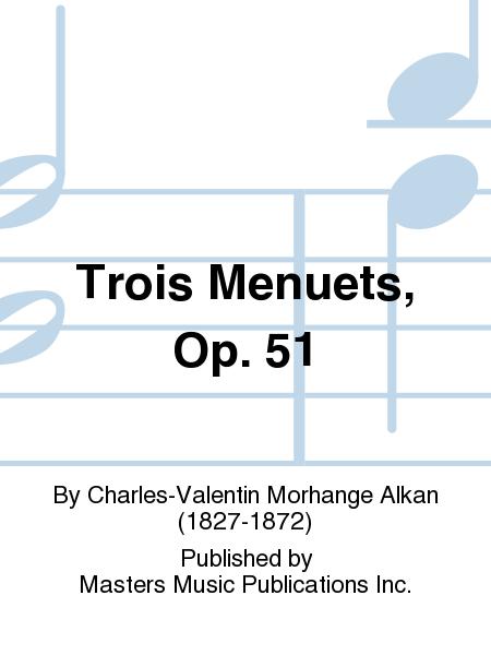 Trois Menuets, Op. 51