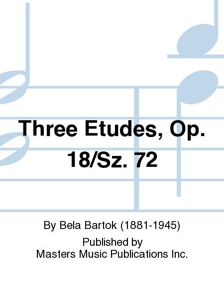 Three Etudes, Op. 18/Sz. 72