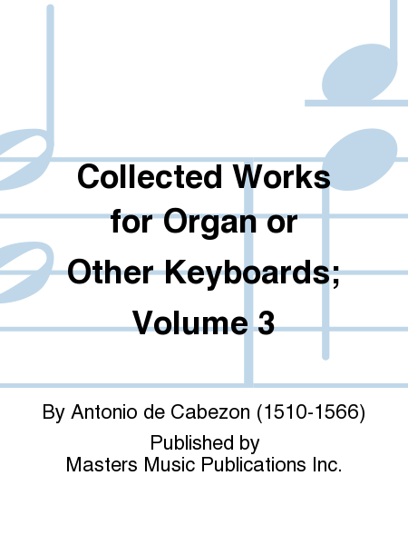 Collected Works for Organ or Other Keyboards; Volume 3