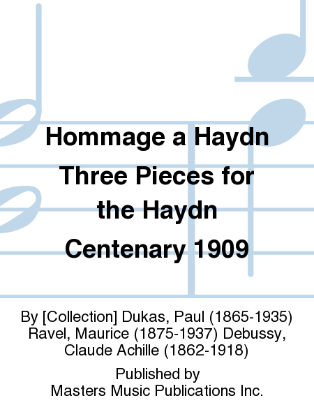 Hommage a Haydn Three Pieces for the Haydn Centenary 1909