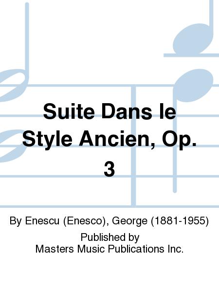 Suite Dans le Style Ancien, Op. 3