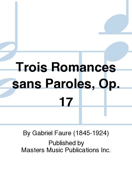 Trois Romances sans Paroles, Op. 17