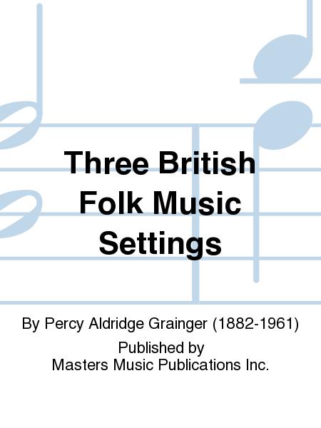 Three British Folk Music Settings