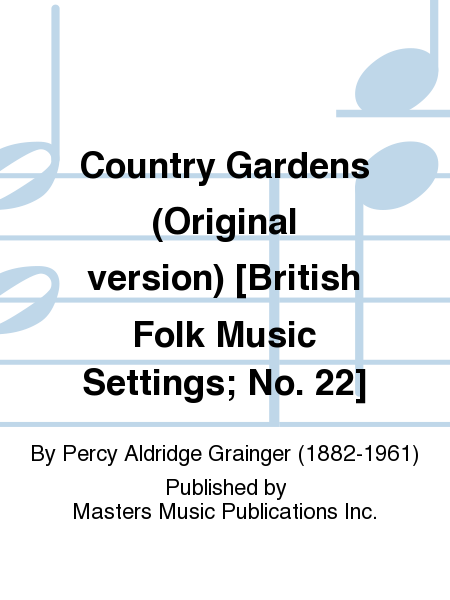 Country Gardens (Original version) [British Folk Music Settings; No. 22]