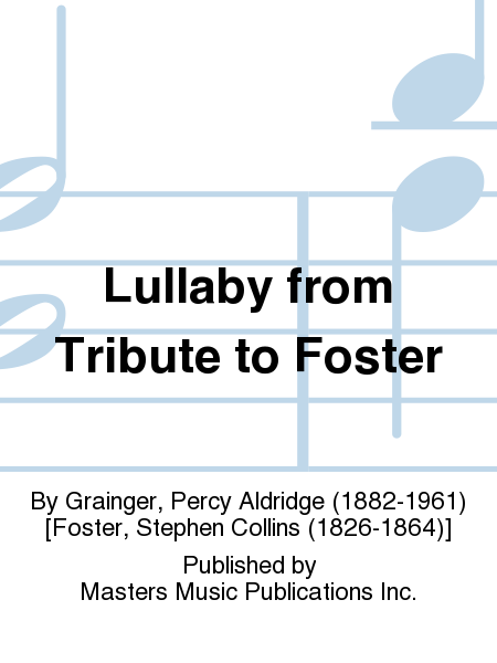 Lullaby from Tribute to Foster