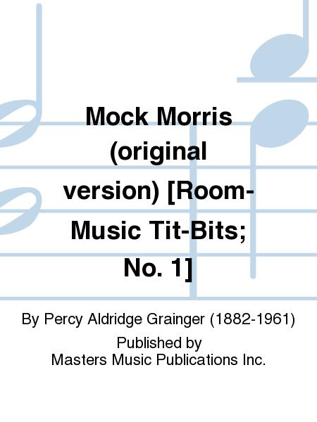 Mock Morris (original version) [Room-Music Tit-Bits; No. 1]