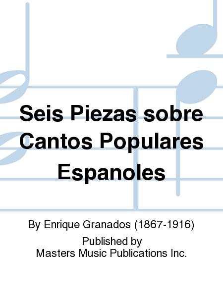 Seis Piezas sobre Cantos Populares Espanoles