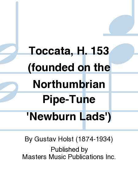 Toccata, H. 153 (founded On The Northumbrian Pipe-Tune \'Newburn Lads ...