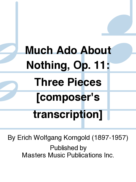 Much Ado About Nothing, Op. 11: Three Pieces [composer's transcription]