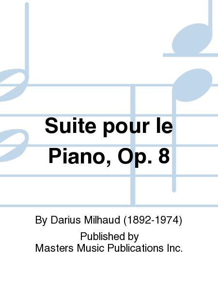 Suite pour le Piano, Op. 8