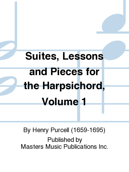 Suites, Lessons and Pieces for the Harpsichord, Volume 1
