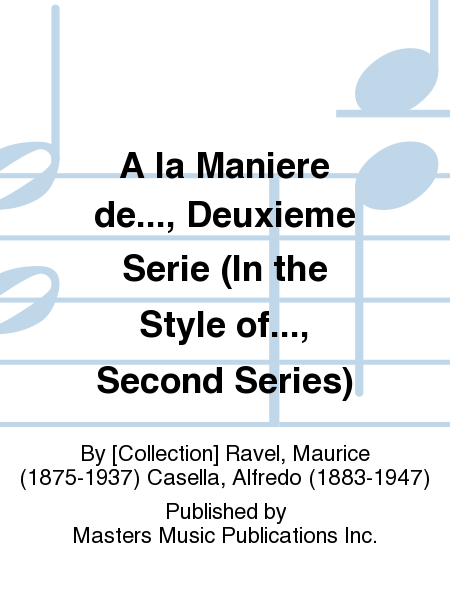 A la Maniere de..., Deuxieme Serie (In the Style of..., Second Series)