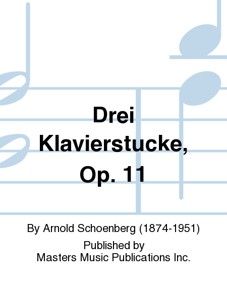 Drei Klavierstucke, Op. 11