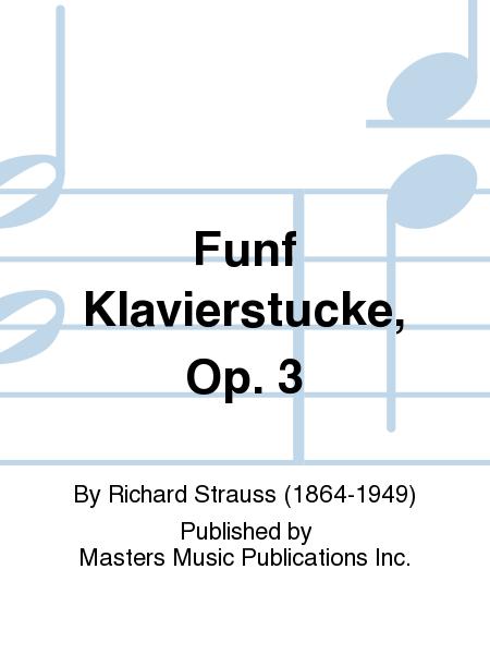 Funf Klavierstucke, Op. 3