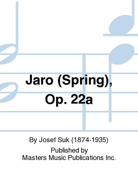 Jaro (Spring), Op. 22a