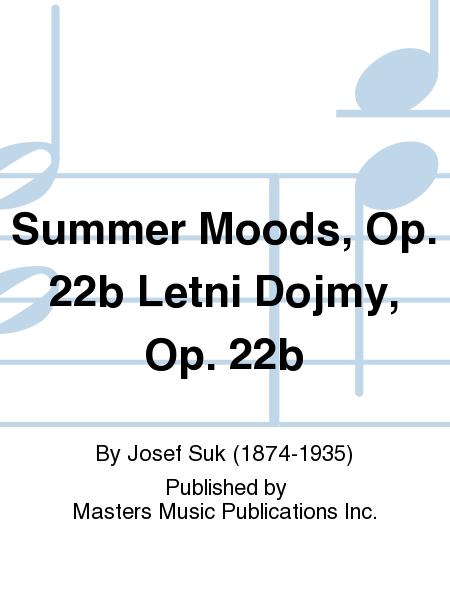 Summer Moods, Op. 22b Letni Dojmy, Op. 22b